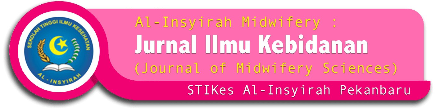 Al-Insyirah Midwifery : Jurnal Ilmu Kebidanan (Journal of Midwifery Sciences)